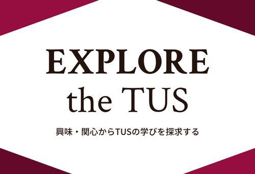 EXPLORE the TUS